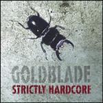 [正規店直輸入] Goldblade(ゴールドブレード)Strictly Hardcore グッズマート